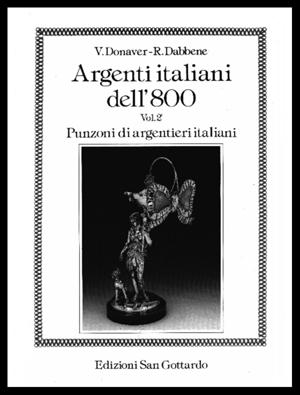 Argenti italiani dell'800 Vol.2
